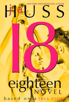 Eighteen by JA Huss
