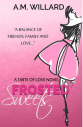 Frosted Sweets by AM Willard