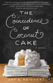 The Coincidence of Coconut Cake by Amy Reichert