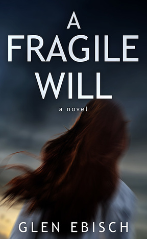 Review Fragile Will By Glen Ebisch Book Junkie Reviews